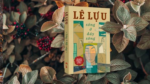 Hai tác phẩm nổi tiếng của nhà văn Lê Lựu trở lại với diện mạo mới ảnh 1