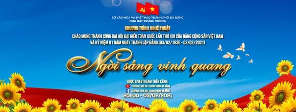 Đà Nẵng truyền hình trực tiếp chương trình nghệ thuật 'Ngời sáng vinh quang' ảnh 1