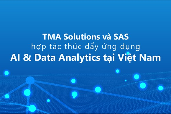 SAS hợp tác với TMA Solutions thúc đẩy ứng dụng AI và phân tích dữ liệu tại Việt Nam ảnh 1