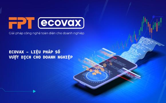 FPT eCovax cung cấp những công cụ hỗ trợ doanh nghiệp  